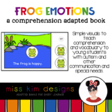 Frog Emotions A Comprehension Adapted Book