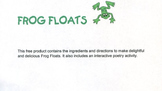Frog Floats