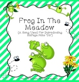 "Frog In The Meadow - Intro. To New Note ""Do"" - PPT Ed."