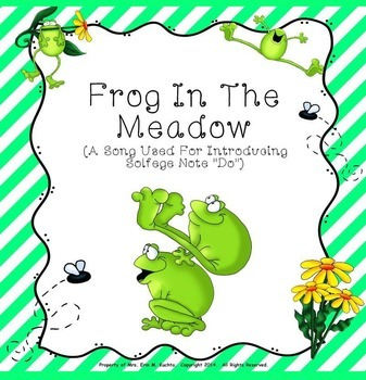 """Frog In The Meadow - Intro. To New Note """"Do"""" - PPT Ed."""