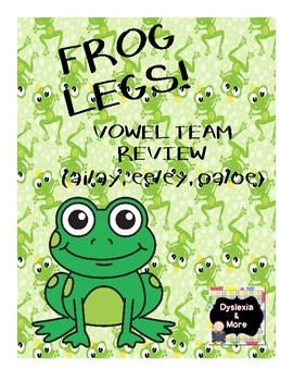 Frog Legs! Review of Vowel Teams ai/ay, ee/ey, and oa/oe
