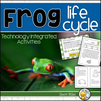 Frog Life Cycle - Technology Integrated Activities