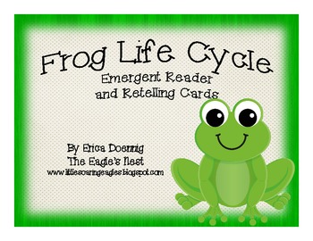Frog Life Cycle Emergent Reader and Retelling Cards