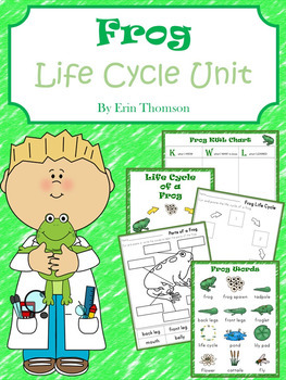 Frog Life Cycle Unit  ~ Literacy and Science Activities