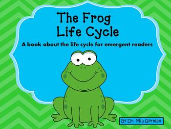 Frog Life Cycle Book (a book about the lifecycle for emergent readers)