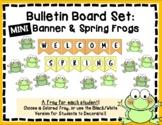 Frog Spring Bulletin Board Set - Frog Bulletin Board - Spring - Welcome