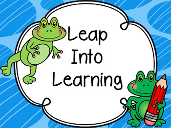 Frog Theme -Leap Into Learning (Editable Frogs)