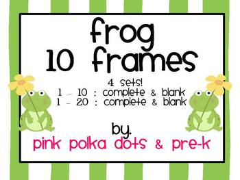 Frog Theme Ten Frames ~ 4 Completed & Blank Sets ~ #'s 1 - 10 & 1 - 20