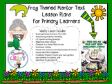 Frog Themed Mentor Text Lesson Plans