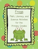 Frog Unit - Math, Literacy, Science
