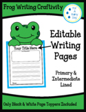 Frog Writing Craftivity (Editable Pages)