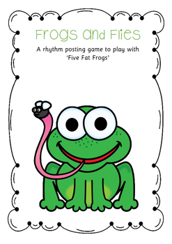 Frog and Flies- a rhythm posting game for ta, ti-ti and (optional) rest
