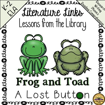 """Frog and Toad """"A Lost Button"""" Literacy Unit"""