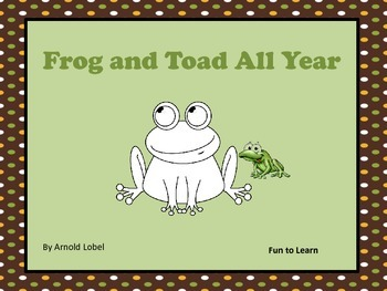 Frog and Toad All Year ~  25 pgs. Common Core Activities
