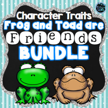 Frog and Toad Are Friends - Character Trait Bundle
