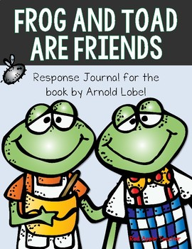 frog and toad are friends reading response journal for k 2 by red