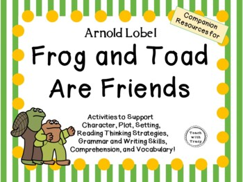 Frog and Toad Are Friends by Arnold Lobel:    A Complete Literature Study!