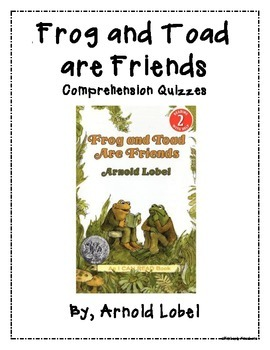 Frog and Toad Chapter Quizzes - Story Comprehension Questions