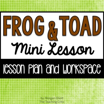Frog and Toad Reading Mini Lesson: Making Connections