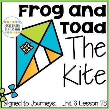 Frog and Toad The Kite {aligned with Journeys First Grade Unit 6 Lesson 28}