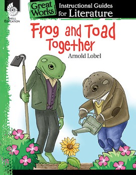 Frog and Toad Together: An Instructional Guide for Literature (Physical book)