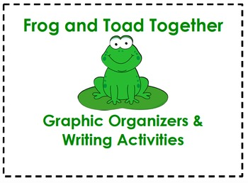 Frog and Toad Together Organizers & Writing Activities (Re