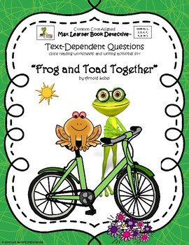 Frog and Toad Together: Text-Dependent Questions and More!