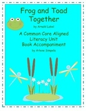 Frog and Toad Together Unit A Common Core Aligned Book Companion