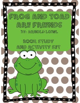 Frog and Toad are Friends: A Book Study and Activity Guide