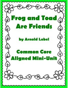 Frog and Toad are Friends - Common Core Aligned Mini - Unit