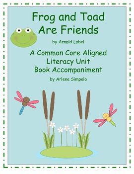 Frog and Toad are Friends Unit A Common Core Aligned Book Companion