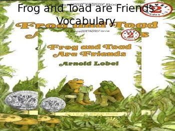 Frog and Toad are Friends Vocabulary Presentation