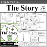 "Frog and Toad in ""THE STORY"" (Mini-Lesson):  8 *NO PREP* B/W worksheets"