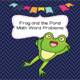 Frog and the Pond Math Word Problems K-1st grade