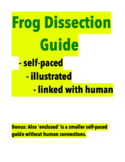 Frog Dissection Guide / self-paced; illustrated; linked with human systems
