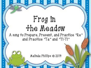 Frog in the Meadow: A Song to PPP Re and Practice Ta, Ti-Ti & Rest