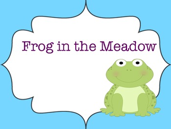 """Frog in the Meadow: A Song to Teach """"Re"""""""