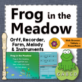Orff Arrangement ~ Frog in the Meadow: Orff, Soprano Recorder & Melody