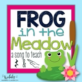 Frog in the Meadow: Rhythm and Melody Slides for the Kodaly Classroom