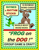 """Frog on the Dog!"" - Group Game, Craft, Rhyming Words and Rhythm Sticks!"