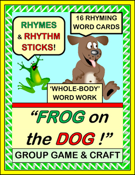 """""""Frog on the Dog!"""" - Group Game, Craft, Rhyming Words and"""