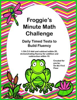 Froggie's Minute Math Challenge-Daily Timed Tests to Build Addition Fluency