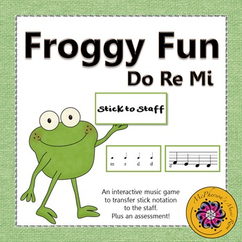 Froggy Fun Stick to Staff with Do Re Mi + Assessment (Inte