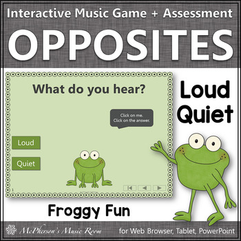 Loud and Quiet + Assessment Interactive Music Game {Music Opposite Froggy Fun}