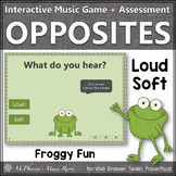 Loud and Soft Music Opposite Interactive Music Game + Assessment {Froggy Fun}