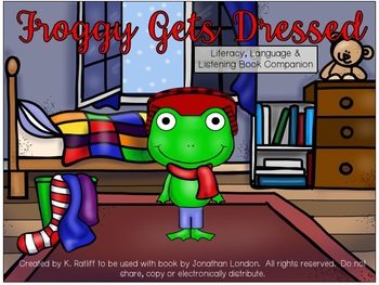 Froggy Gets Dressed:  Literacy, Language and Listening Book Companion