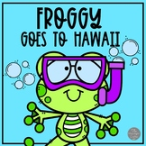 Froggy Goes to Hawaii Book Study *Distance Learning Ready