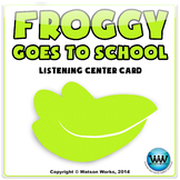 Froggy Goes to School: Listening Center Card (FREEBIE)