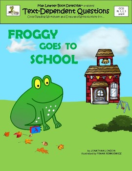 Froggy Goes to School: Text-Dependent Questions and More!