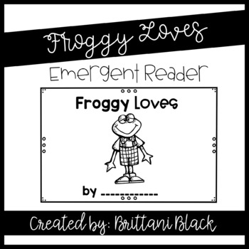 Froggy Loves emergent reader